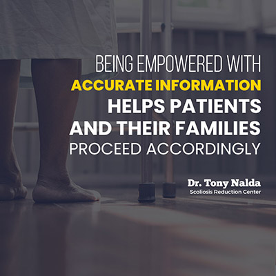 Being empowered with accurate information helps patients and their families proceed accordingly, regardless of the type of scoliosis treatments they select.