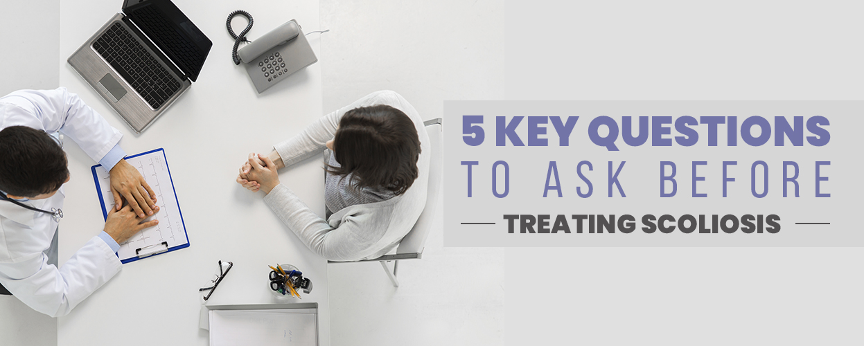 5 Key Questions to Ask Before Treating Scoliosis