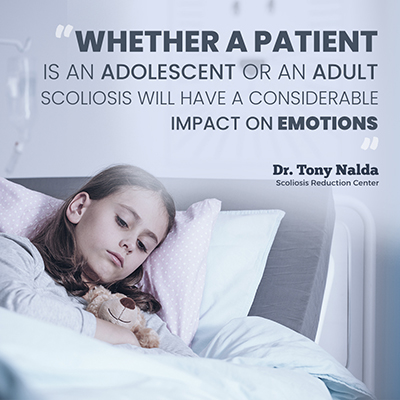 Whether a patient is an adolescent or an adult scoliosis will have a considerable impact on emotions.