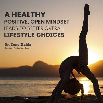 A healthy, positive, open mindset leads to better overall lifestyle choices.