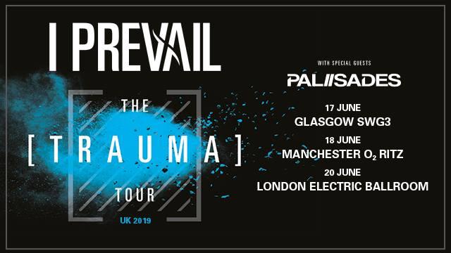I Prevail UK Dates 2019 The Trauma Tour