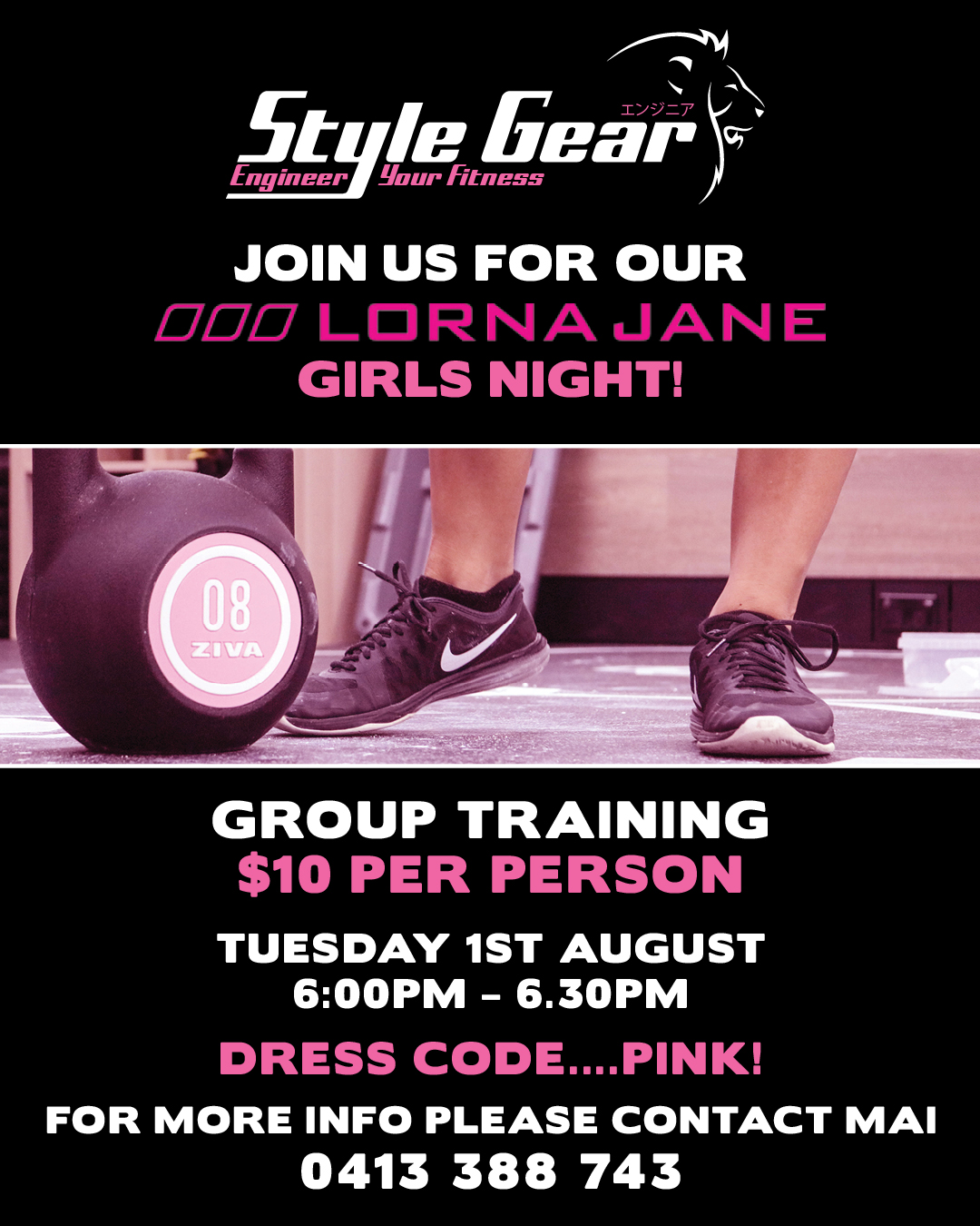 Join us for our Lorna JaneGirls Night - Group Training Session. $10 Per Person.Tuesday 1st August 6.00pm – 6.30pmCome along and join us for a great girls night group training session with Mai. Remember to dress in Pink! Contact Mai for more details!