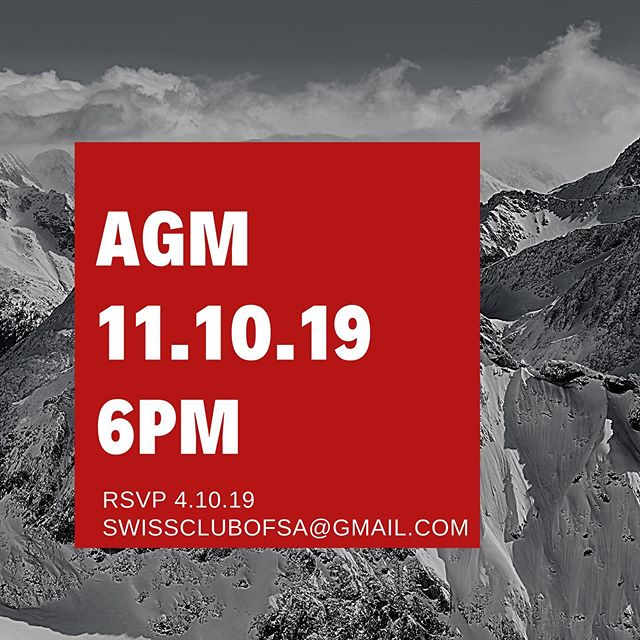 New Date. Join us for the Annual General Meeting of the Swiss Club of SA. Friday 11 October 6pm at the Austrian Club, Ovingham. A great place to have your voice heard and shape the future of the club. We are seeking new committee members so please register your interest via swissclubofsa@gmail.com  RSVP by 4.10.19