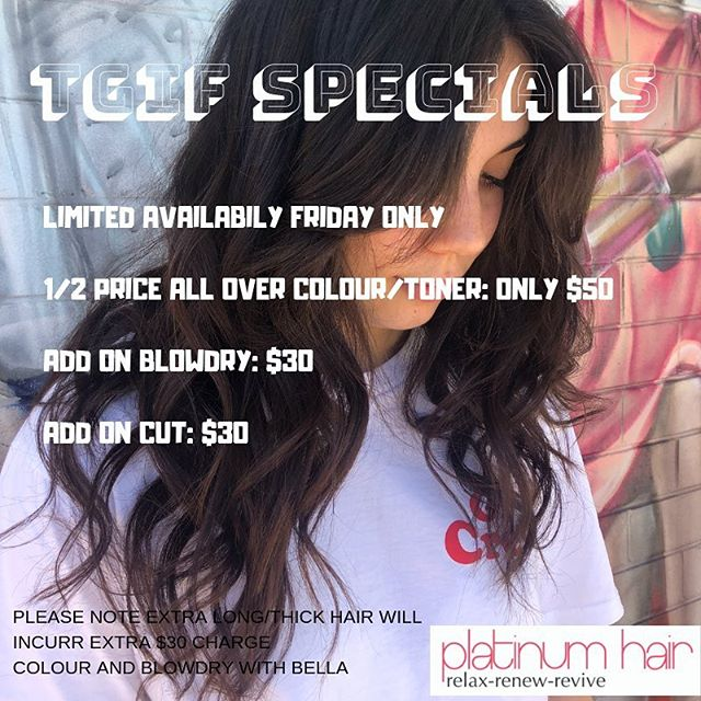 TGIF SPECIALS!! Make sure you get in quick so that you don't miss out on this offer!! 1/2 price all over colour / all over toner or root stretch balayage toner usually: $99 only $50  Add on cut and blowdry for only an extra $30 each!  Spots will go quick so call now on 94543839 to book and mention TGIF for this special ❌please no dms