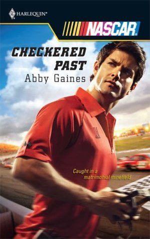 "The cover of  Checkered Past  by Abby Gaines, featuring a handsome NASCAR driver. The tagline is ""Caught in a matrimonial minefield."""