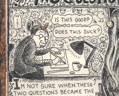 "A Lynda Barry cartoon of a woman drawing and asking herself: ""Is this good? Does this suck?"""