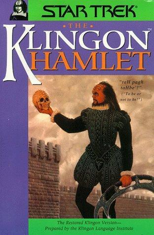 "The cover of  The Klingon Hamlet , featuring a Klingon dressed in Elizabethan garb carrying a skull and bat'leth and the pull quote ""taH pagh taHbe'!"" (""To be or not to be!"")"