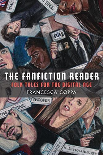 """The cover of Francesca Coppa's  The Fanfiction Reader: Folk Tales for the Digital Age . The title is superimposed over card-like images of Buffy, Mulder, Finn, Sherlock and more, all hand-drawn and labeled with captions like """"The Agent, """"The Stormtrooper,"""" etc."""