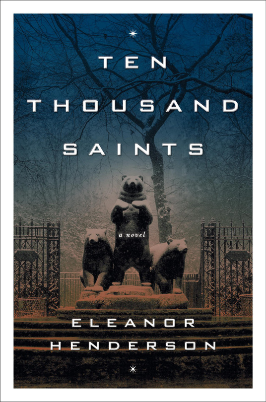 The cover of  Ten Thousand Saints  by Eleanor Henderson, featuring a statue of three bears in a snowy park.