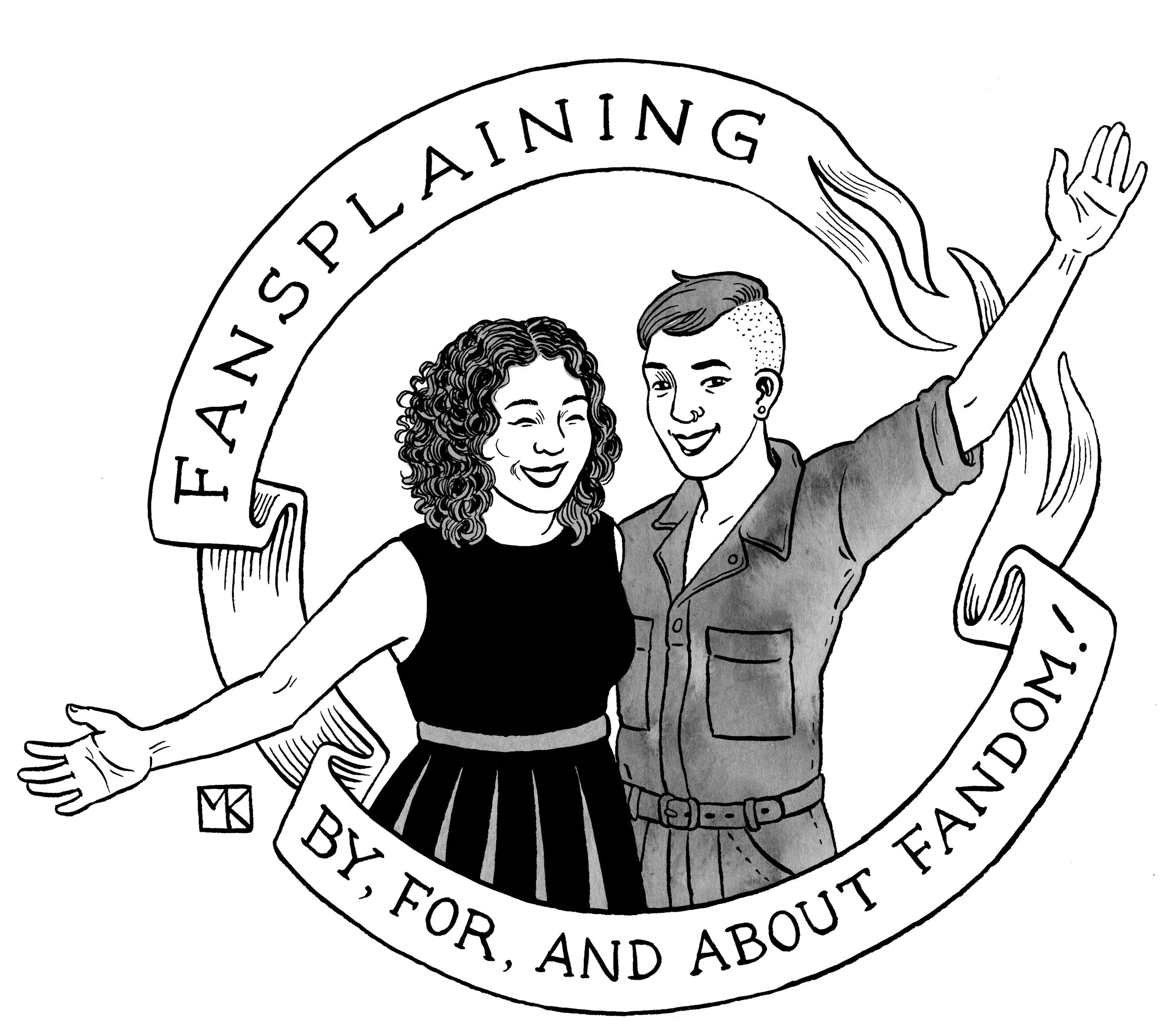 An ink drawing of Flourish and Elizabeth waving. A banner reads FANSPLAINING - BY, FOR, AND ABOUT FANDOM.
