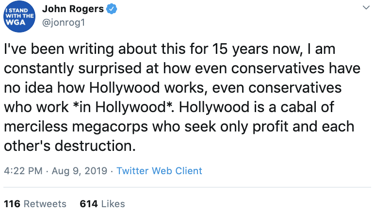 @jonrog1 tweets: I've been writing about this for 15 years now, I am constantly surprised at how even conservatives have no idea how Hollywood works, even conservatives who work  in Hollywood . Hollywood is a cabal of merciless megacorps who seek only profit and each other'