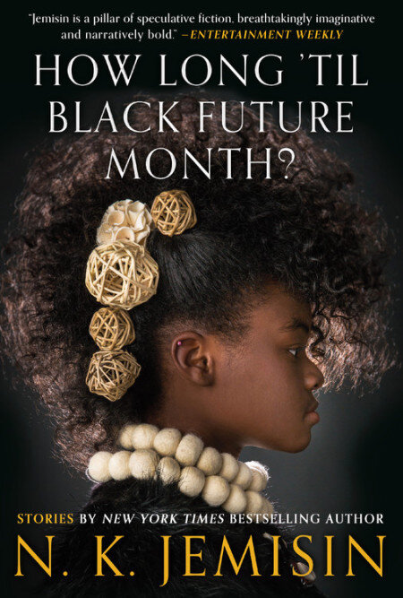 The cover of N. K. Jemisin's  How Long 'Til Black Future Month?