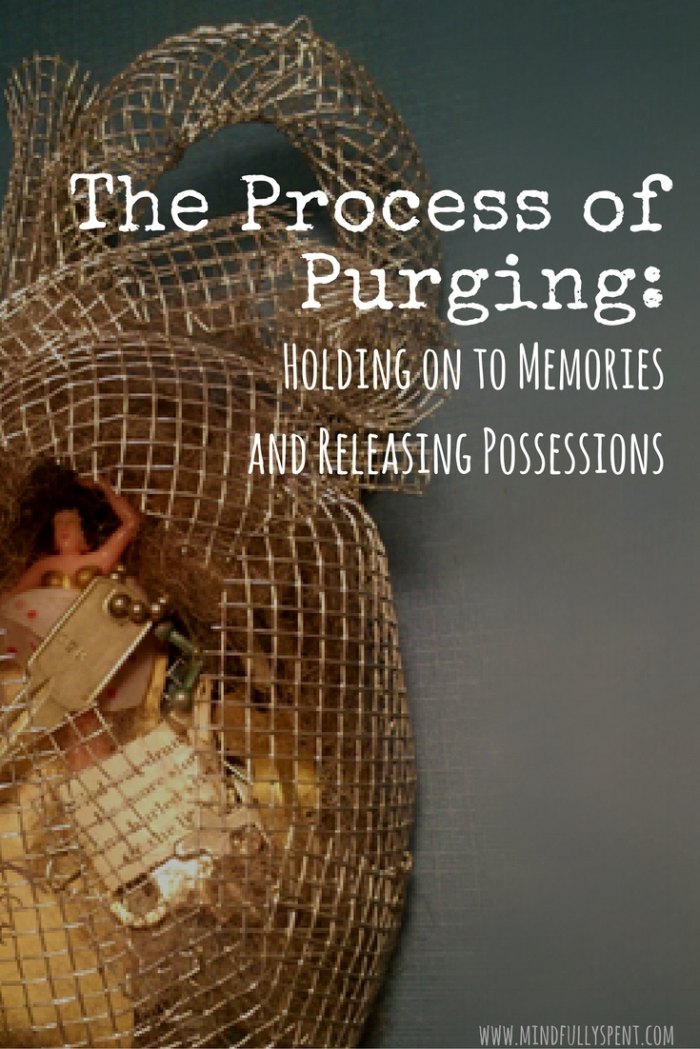 The process of Purging: Holding on to Memories and Releasing Possessions