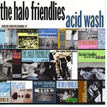 Acid Wash. Halo Friendlies, bass, background vocals.