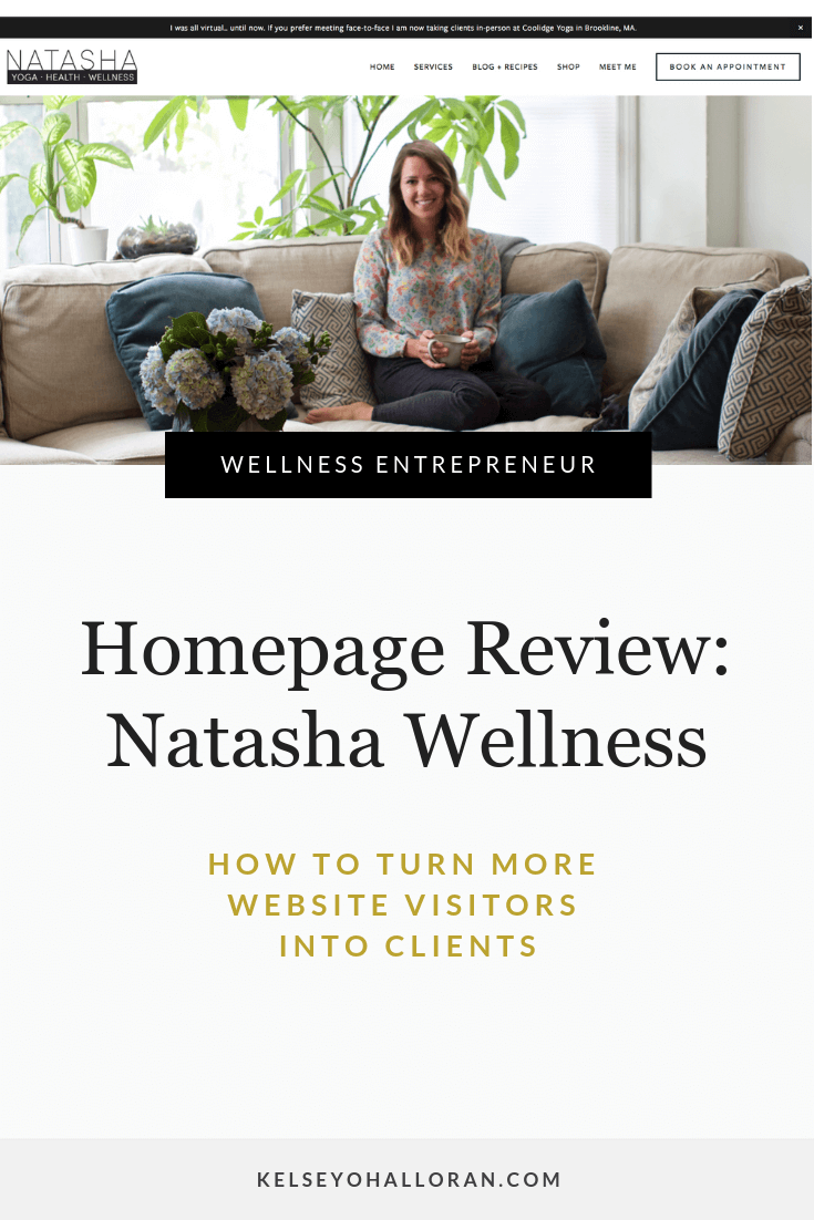 Homepage Review of Natasha Wellness - Kelsey O'Halloran, Copywriter, Website Strategist and Marketing Consultant for Wellness Entrepreneurs and Holistic Healthcare Businesses