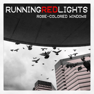 Running Red Lights - Rose-Colored Windows    Credits:  Songwriting/Guitars