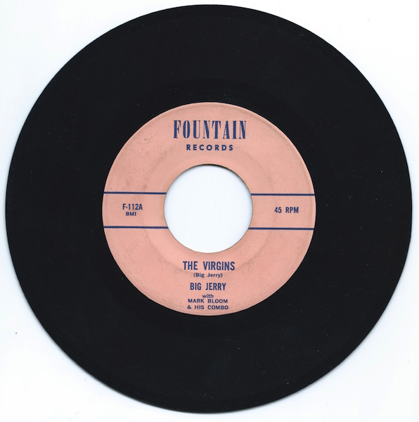 """Curiously credited as """"Big Jerry"""", Jerry Solomon released """"The Virgins"""" and """"They're Losing Their Virginity"""" in 1969 - the last year of his Fountain Records releases. Additionally, Mark Bloom & his combo are also credited."""