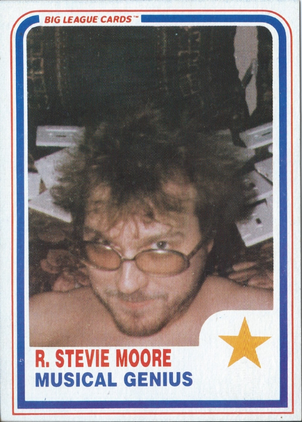 Musical genius? No argument here. The rare 1984 R. Stevie Moore trading card we got our hands on. Photo: WMF