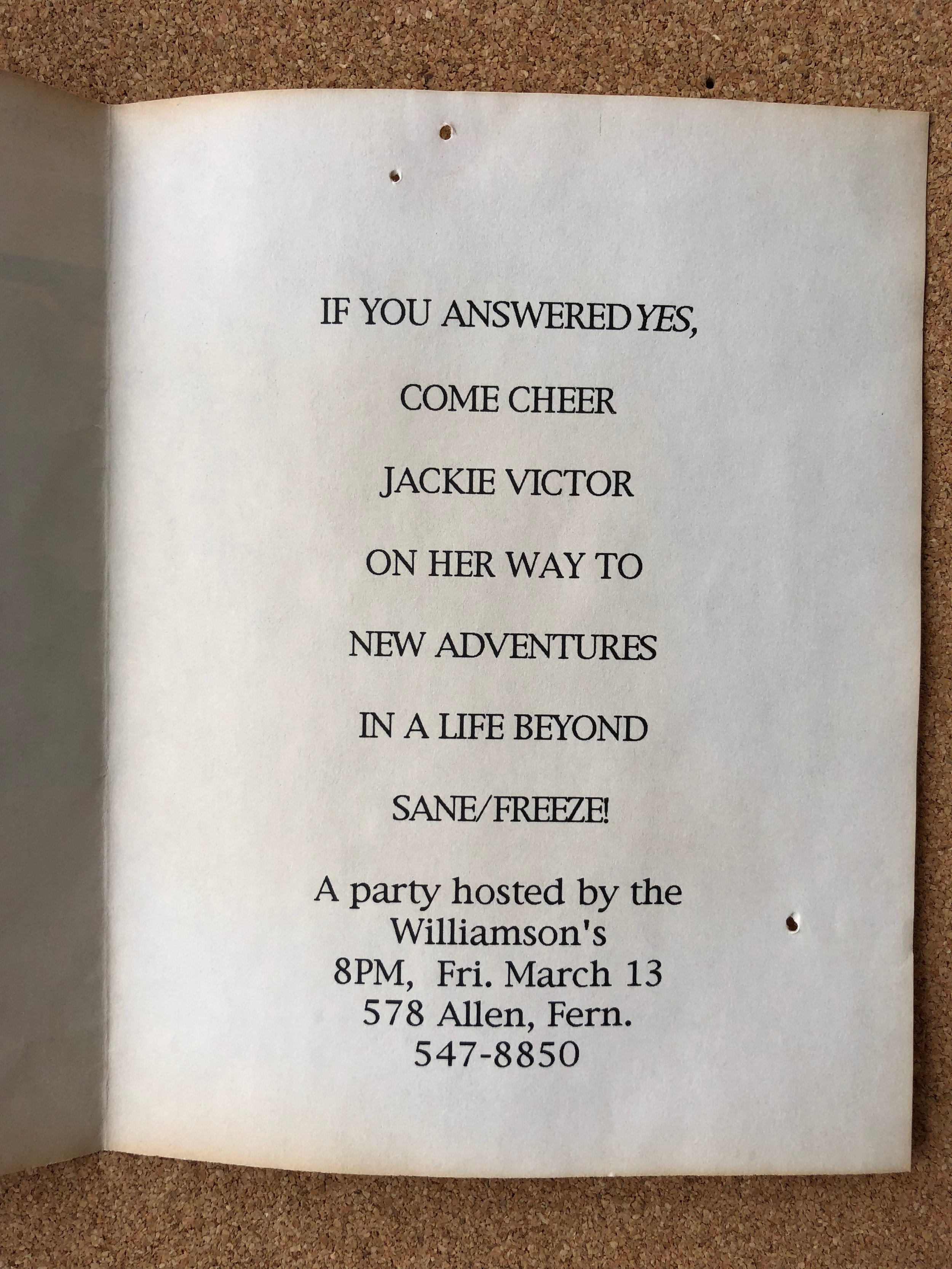 """""""If you answered yes, come cheer Jackie Victor on her way to new adventures in a life beyond SANE/FREEZE! A party hosted by the Williamsons."""" Friday the 13th!"""