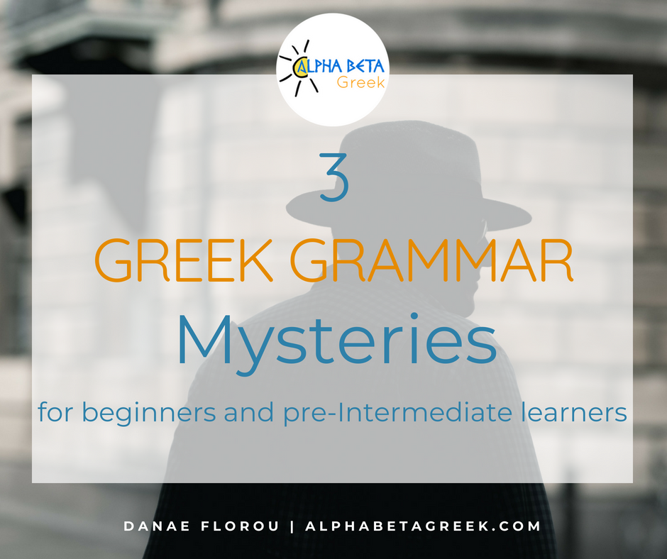 3 Greek Grammar Mysteries | Alpha Beta Greek