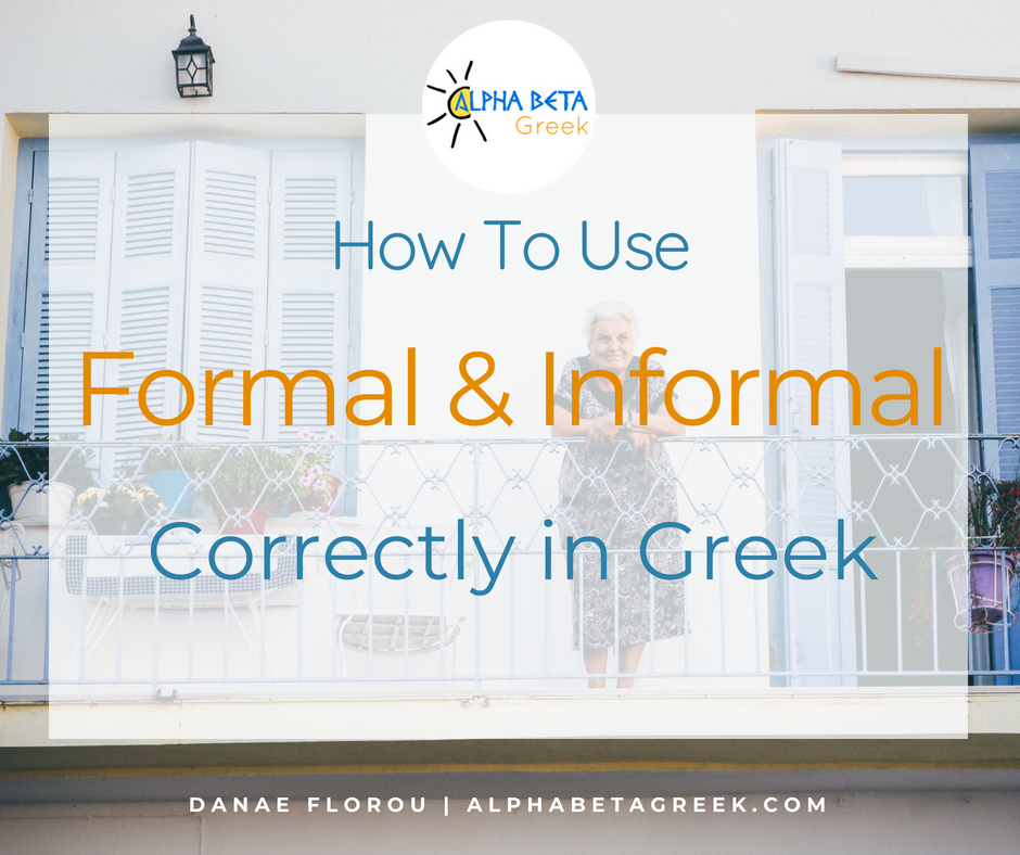 How To Use Formal & Informal Correctly In Greek | Danae Florou Alpha beta Greek