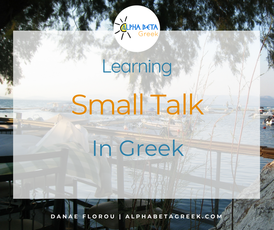 Learning Small Talk In Greek | Danae Florou Alpha Beta Greek