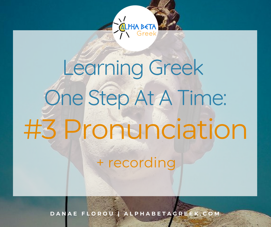 Learning Greek One Step At A Time Pronunciation | Danae Florou Alpha Beta Greek