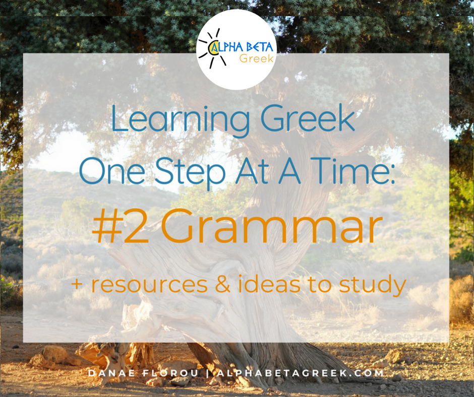 Learning Greek One Step At A Time: #2 Grammar | Danae Florou Alpha Beta Greek