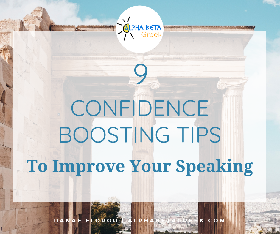 9 confidence boosting tips to improve your speaking in Greek | Danae Florou Alpha Beta Greek