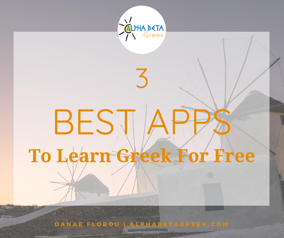 3 Best Apps To Learn Greek For Free | Danae Florou Alpha Beta Greek