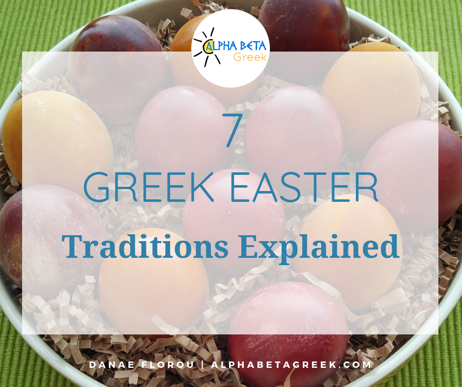 7 Greek Easter traditions explained | Danae Florou at Alpha Beta Greek