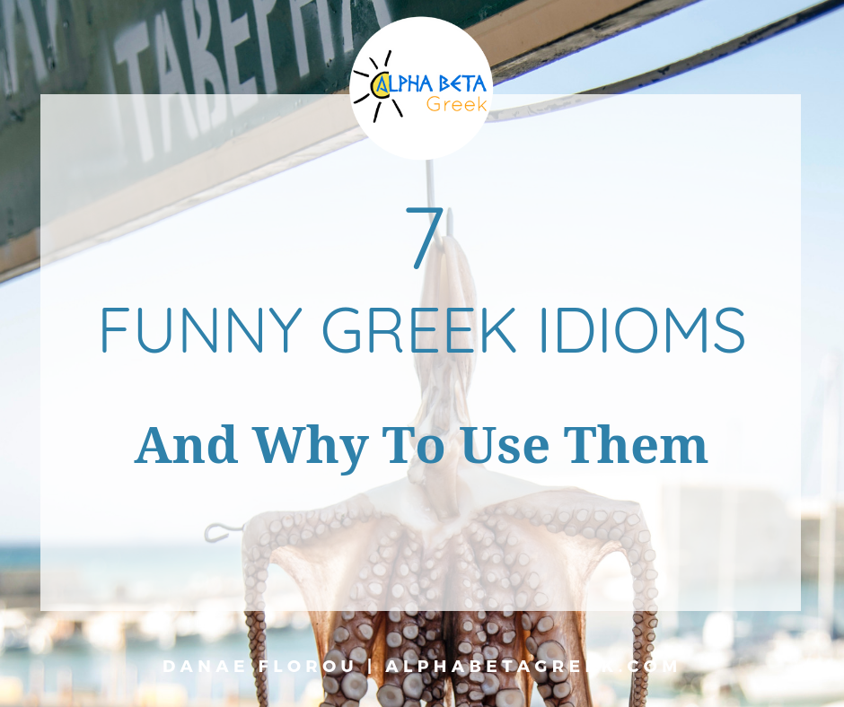 7 Funny Greek Idioms And Why To Use Them | Good Wines | Alpha Beta Greek