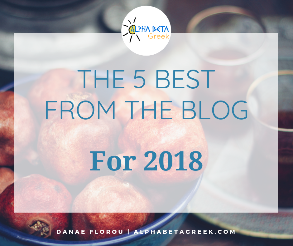 The 5 Best From The Blog for 2018_Danae Florou | Alpha Beta Greek