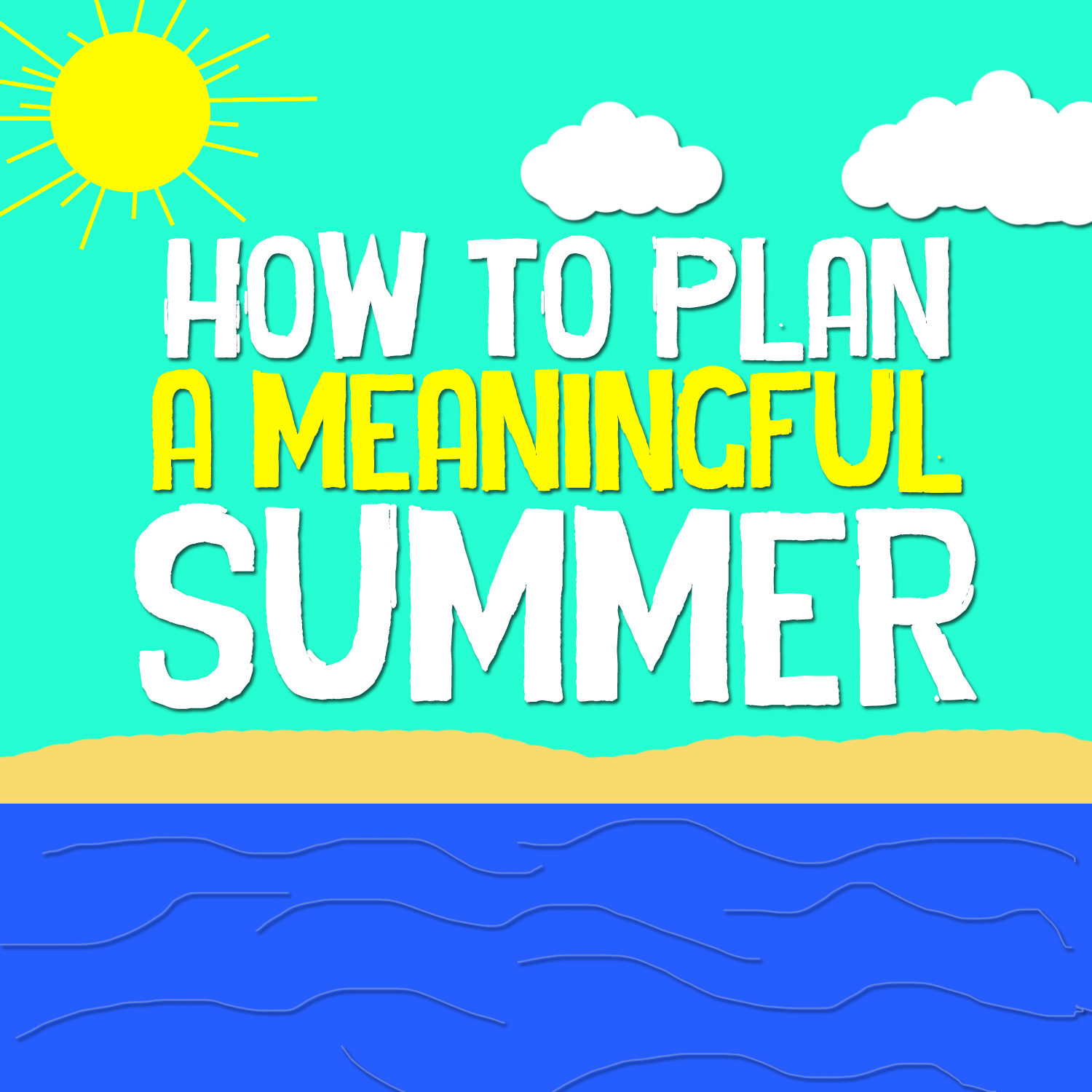 Meaningful Summer Blog