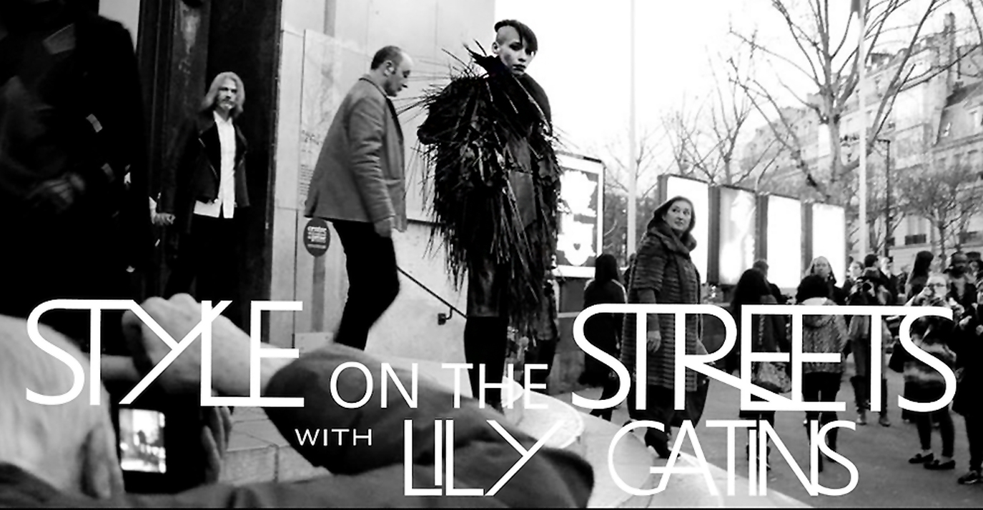 - STYLE ON THE STREETSCheck back soon for an insider sneak peek of the upcoming docu-series STYLE ON THE STREETS WITH LILY GATINS.