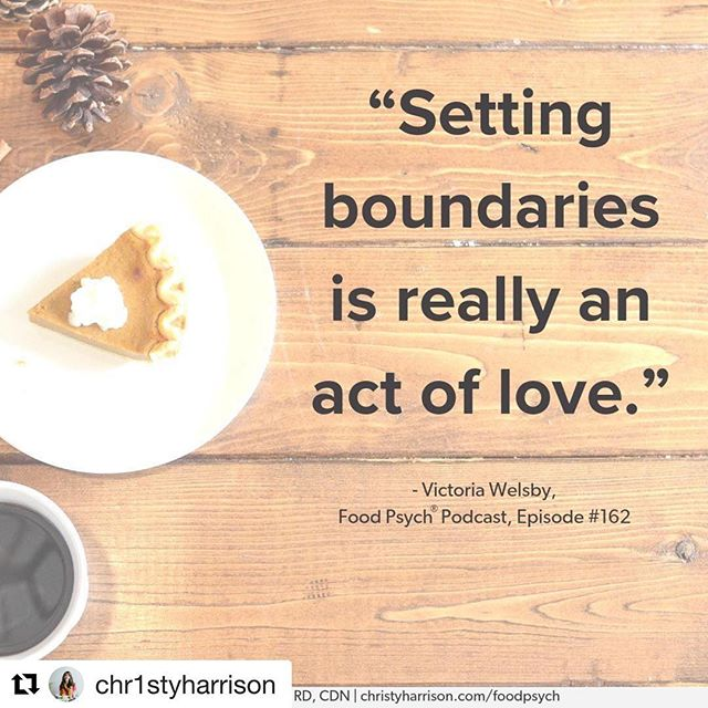 """One more really important message!! #Repost @chr1styharrison with @get_repost ・・・ For those of you celebrating Thanksgiving today, here's a reminder that not only is it OK to set boundaries when your family and friends start talking about their diets or their weight, but it's also an act of love—love and care for yourself, of course, but also love for them. Because when you let people know that diet talk and fatphobia aren't gonna fly with you, you're showing them the way toward a stronger relationship with you. You're building a more solid foundation and opening the door to a more authentic connection. - I also want you to know that no matter how normalized diet culture is at your Thanksgiving table, that's not how it has to be—and there are tens of thousands of us out here in the anti-diet movement who get what you're going through. We're with you today, squeezing your hand in solidarity when your aunt starts talking about her New Year's """"reset"""" plans, and rolling our eyes alongside you when your cousin goes off about the evils of gluten. -  So take care of yourself today, and remember that you're allowed to enjoy food, you're allowed to eat leading up to the holiday meal (and eating regularly is really a form of self-care), you're allowed to keep eating just because something tastes good, you're allowed to feel uncomfortably full without having it mean anything about your worthiness as a person, and you're allowed to change the subject or leave the room when diet culture creeps into the conversation. I'm rooting for you. - Quote by @bampowlife, caption by @chr1styharrison 😄If you want to hear more about HAES, intuitive eating, and body liberation, click the link in my bio to subscribe to Food Psych today! - [Image description: Pine cone, slice of pumpkin pie on a white plate, and cup of coffee on a wooden table, with quote by Victoria Welsby from episode 162 of Food Psych® Podcast, reading """"Setting boundaries is really an act of love.""""] - #haes #intuitiveeating #"""