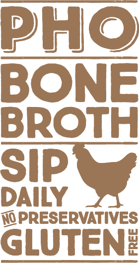 Pho chicken bone broth, sip daily graphic.