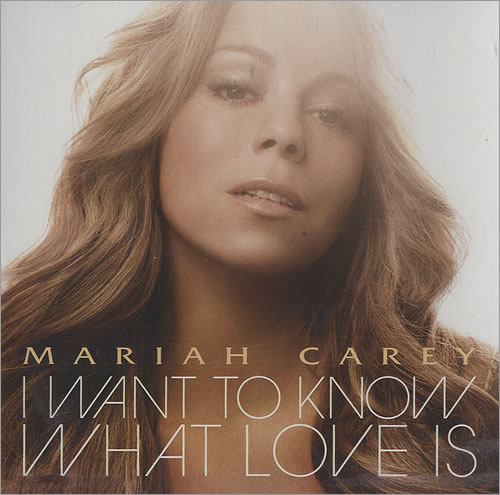 4. Mariah Carey - I Wanna Know What Love Is.jpg