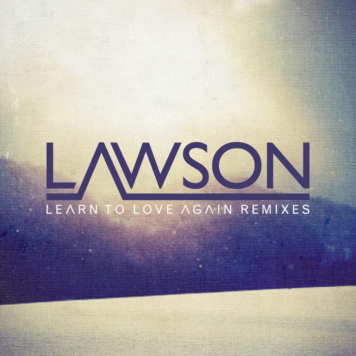 67.Lawson - Learn To Love Againjpg.jpg
