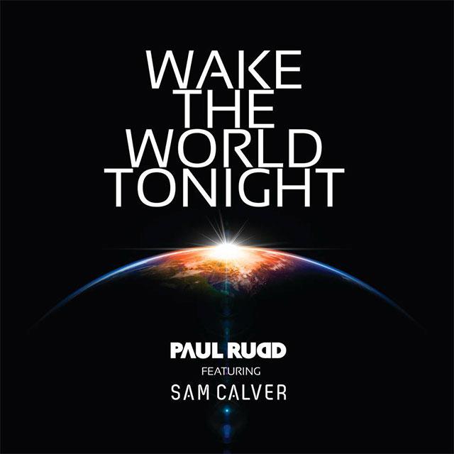 76. Paul Rudd Ft Sam Calver - Wake The World Tonight.jpg