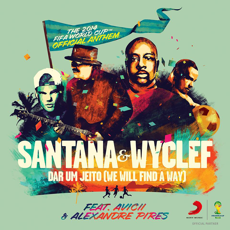 94. Avicii, Santana & Wyclef - Dar Yum Jeito (Official Fifa 2014 World Cup Anthem).jpg