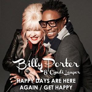 97. Billy Porter & Cyndi Lauper - Happy Days Get Happy.jpg