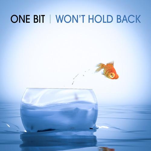 102. One Bit - Won't Hold Back.jpg