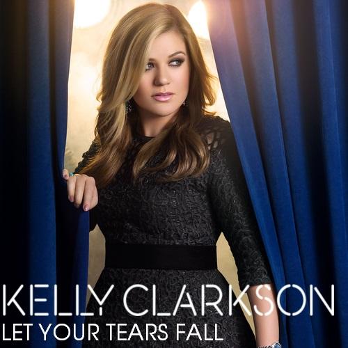 125. Kelly Clarkson - Let Your Tears Fall.jpg