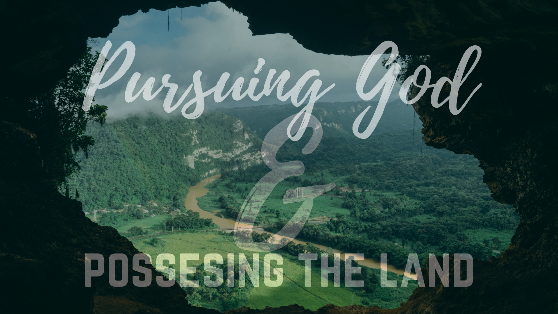 Pursuing God and Possessing the land.png