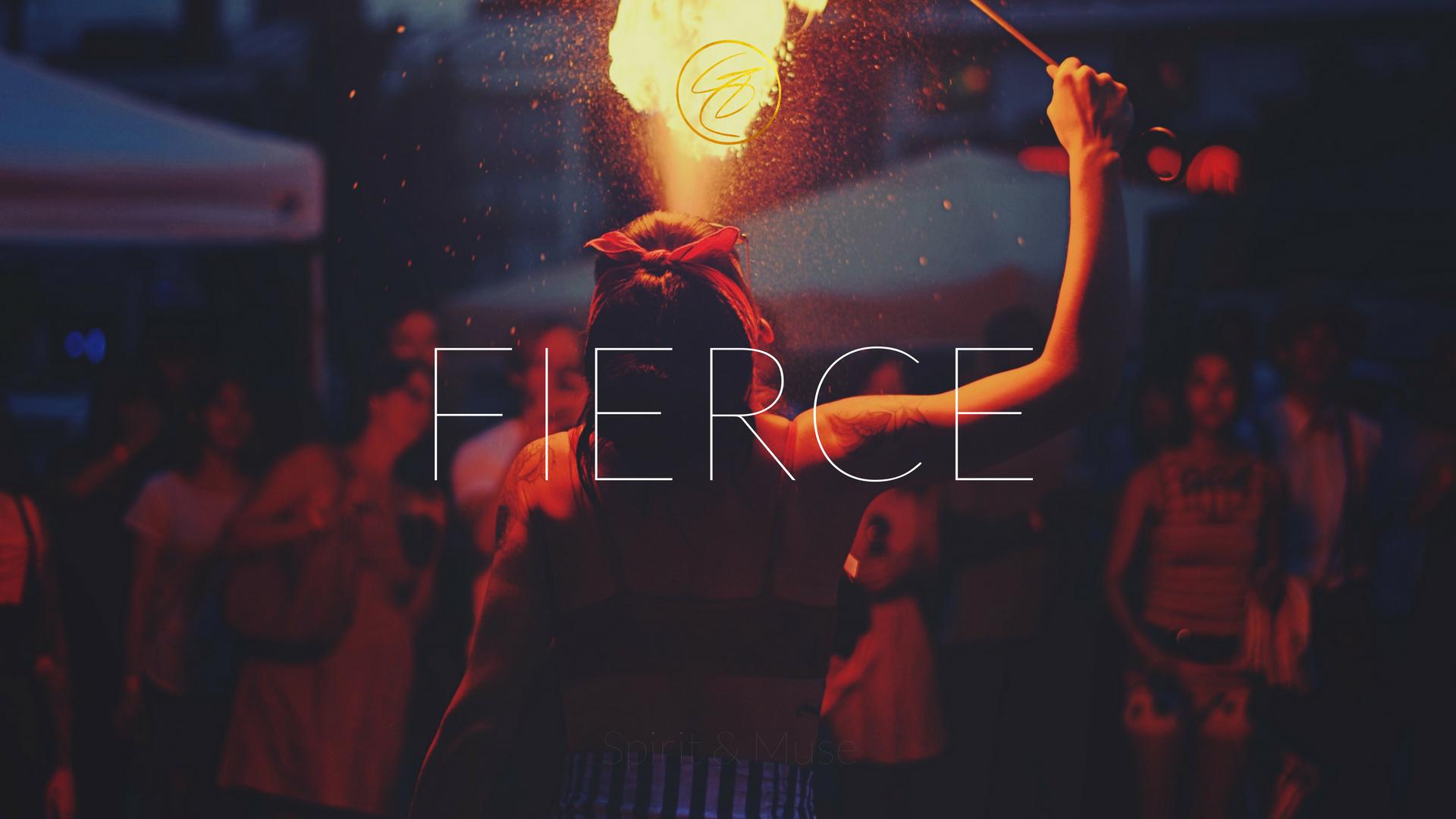"""Core Desired Feeling (CDF) - """"Fierce"""""""