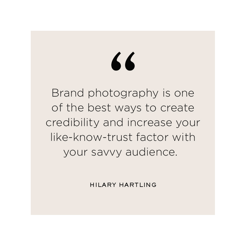Hilary Hartling, Brand Strategist Quote, brand photography, like-trust-know factor
