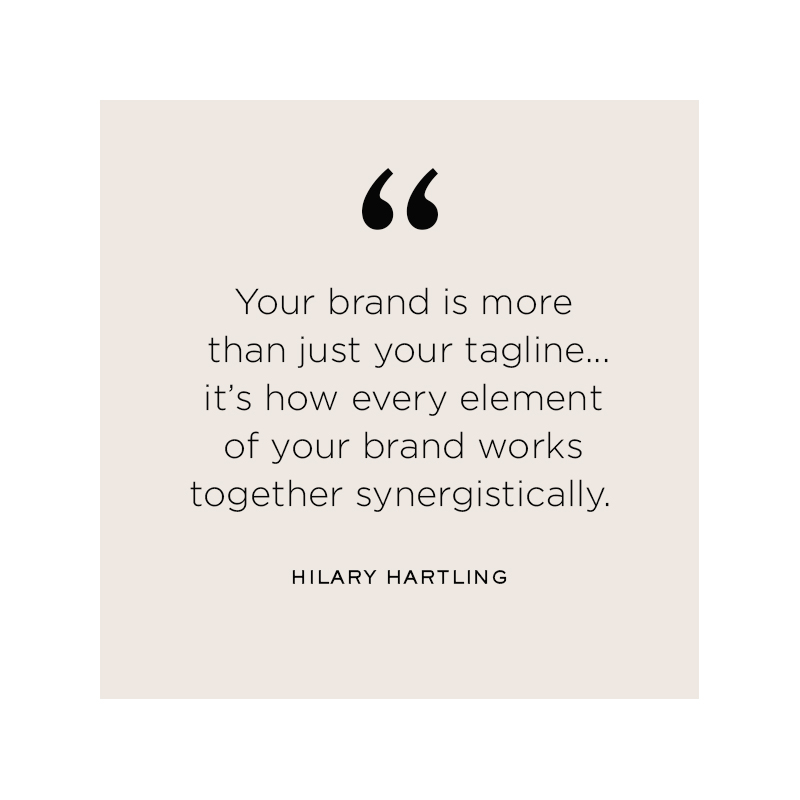 Hilary Hartling Brand Strategy Quote - Brand Taglines, Your Synergistic Brand