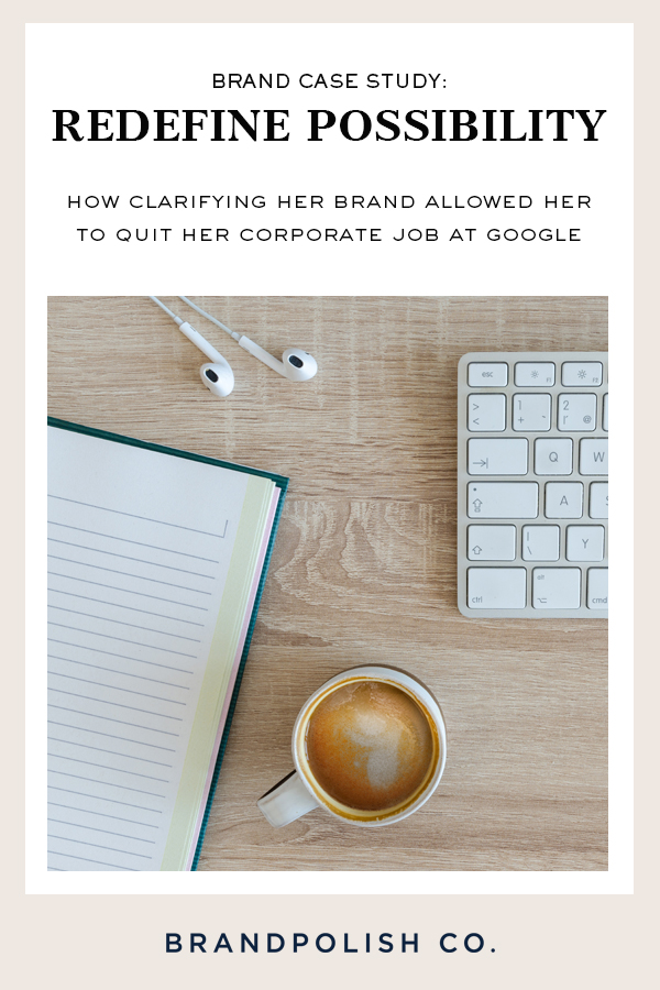 BRANDPOLISH CO BLOG: Clarifying her brand strategy allowed her to quit your corporate job at Google
