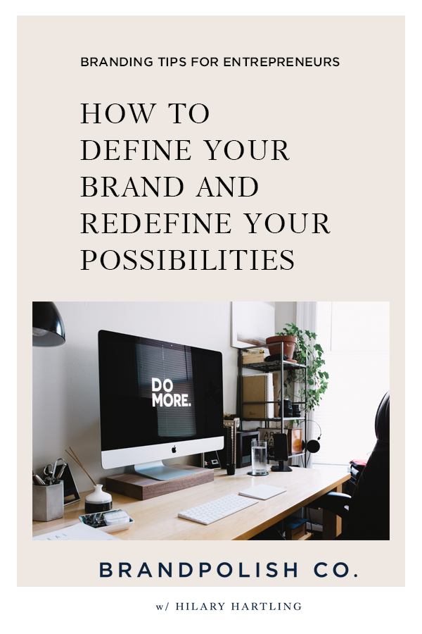 BRANDPOLISH CO BLOG: How To define your brand and redefine your possibilities; leap from corporate to entrepreneurship